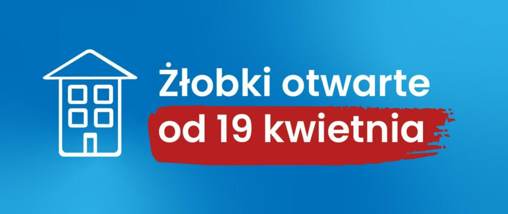 Żłobki otwarte od 19 kwietnia 2021